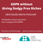 New radio show: GDPR without Giving Dodgy Pros Riches