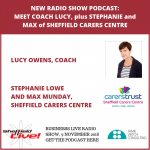 Meet coach Lucy, plus Stephanie and Max of Sheffield Carers Centre