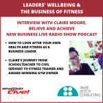 Leaders' wellbeing and the business of fitness with Claire Moore