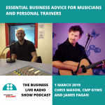Essential business advice for musicians with James Fagan and for personal trainers with Chris Mason