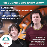 Media responsibility and trust – podcast with Sam Walby and Bird LoveGod