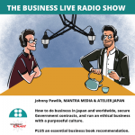 How to do business in Japan, get Government contracts and run an ethical business – Johnny Pawlik