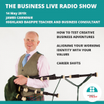 How to test creative business adventures with Highland Bagpipe teacher, James Carnegie