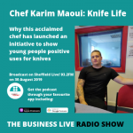 Knife for Life with Chef Karim Maoui – New Podcast Interview